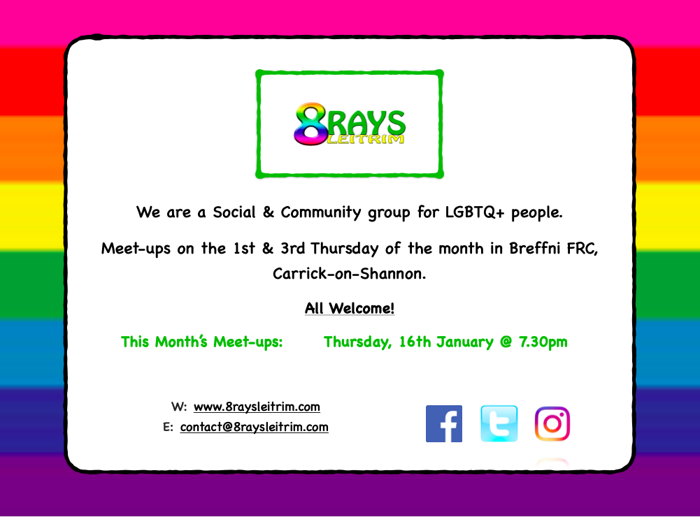 8 Rays Leitrim's January Meet-up will be on Thursday, 16th January from 7.30pm in Breffni FRC.